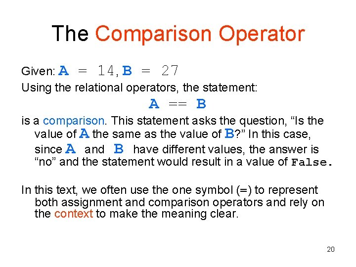 The Comparison Operator Given: A = 14, B = 27 Using the relational operators,