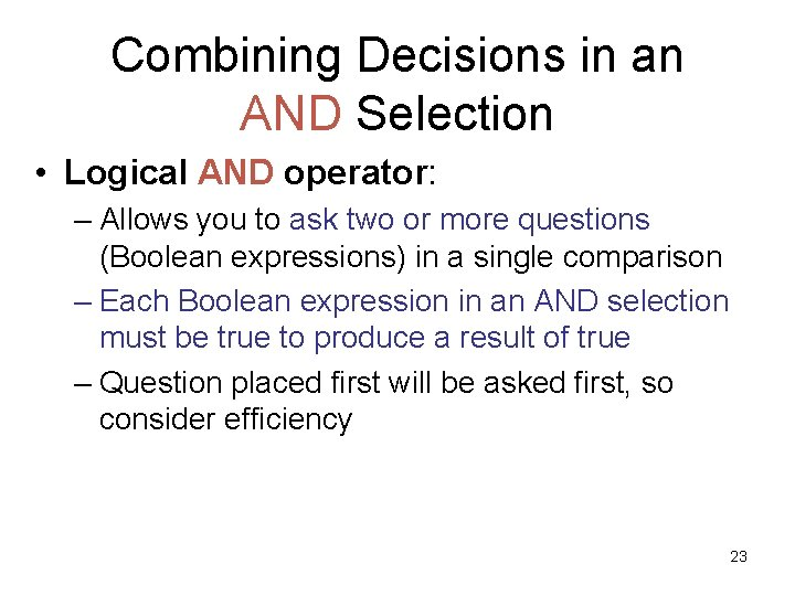 Combining Decisions in an AND Selection • Logical AND operator: – Allows you to