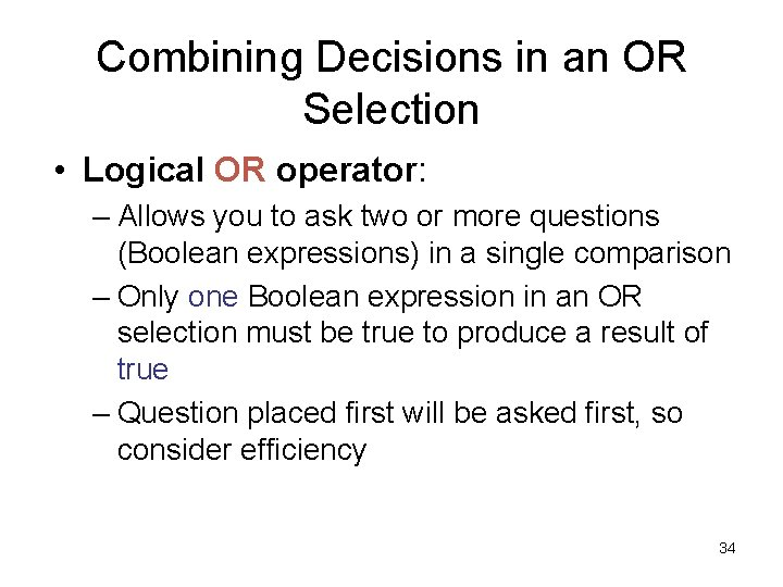 Combining Decisions in an OR Selection • Logical OR operator: – Allows you to