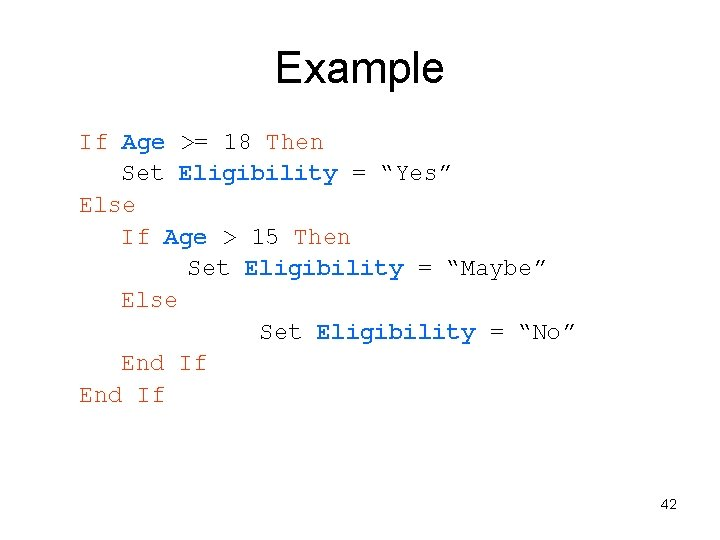 """Example If Age >= 18 Then Set Eligibility = """"Yes"""" Else If Age >"""