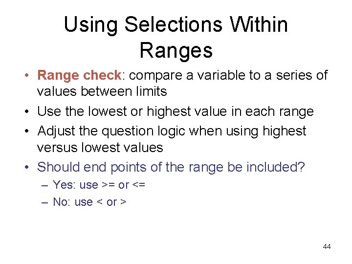 Using Selections Within Ranges • Range check: compare a variable to a series of