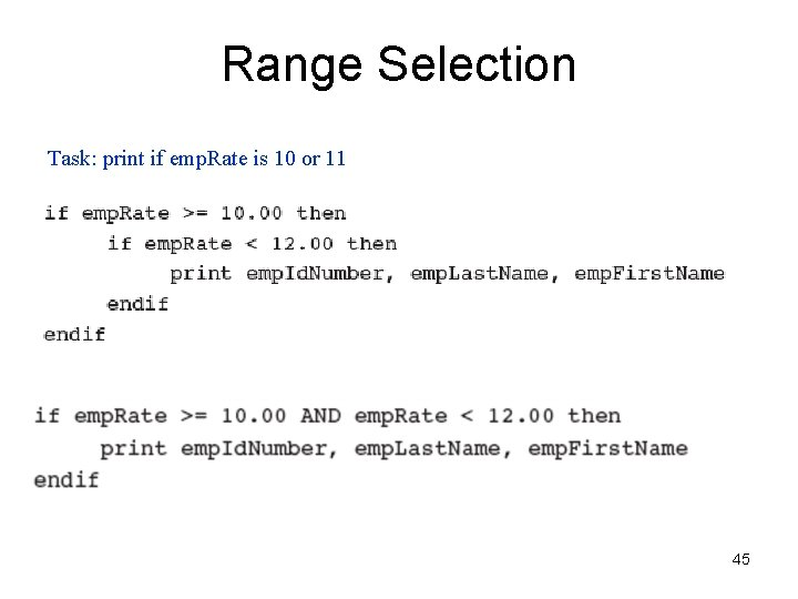 Range Selection Task: print if emp. Rate is 10 or 11 45