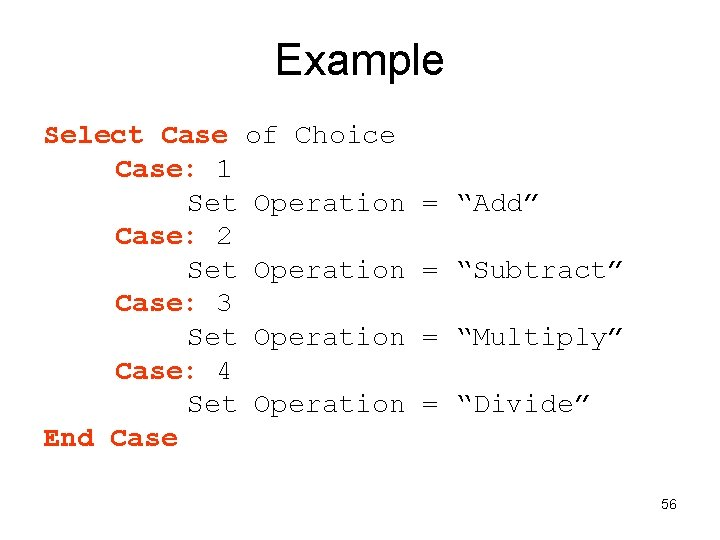 Example Select Case of Choice Case: 1 Set Operation Case: 2 Set Operation Case: