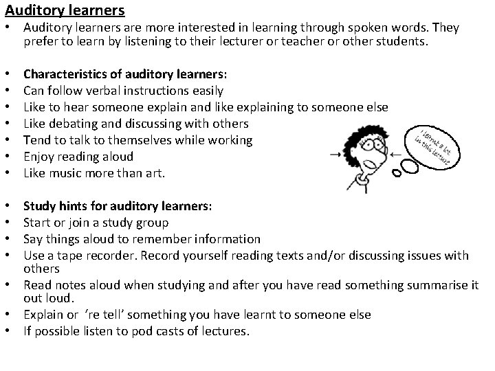 Auditory learners • Auditory learners are more interested in learning through spoken words. They
