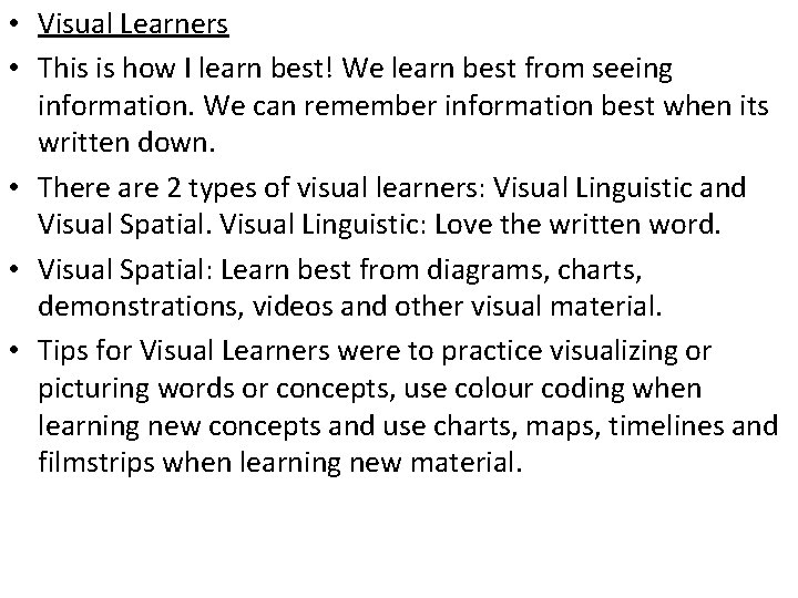 • Visual Learners • This is how I learn best! We learn best