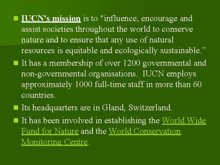 """IUCN's mission is to """"influence, encourage and assist societies throughout the world to conserve"""