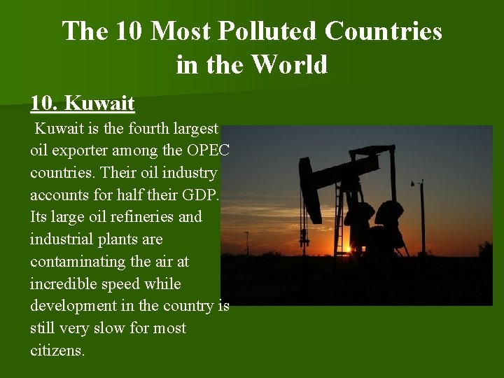 The 10 Most Polluted Countries in the World 10. Kuwait is the fourth largest