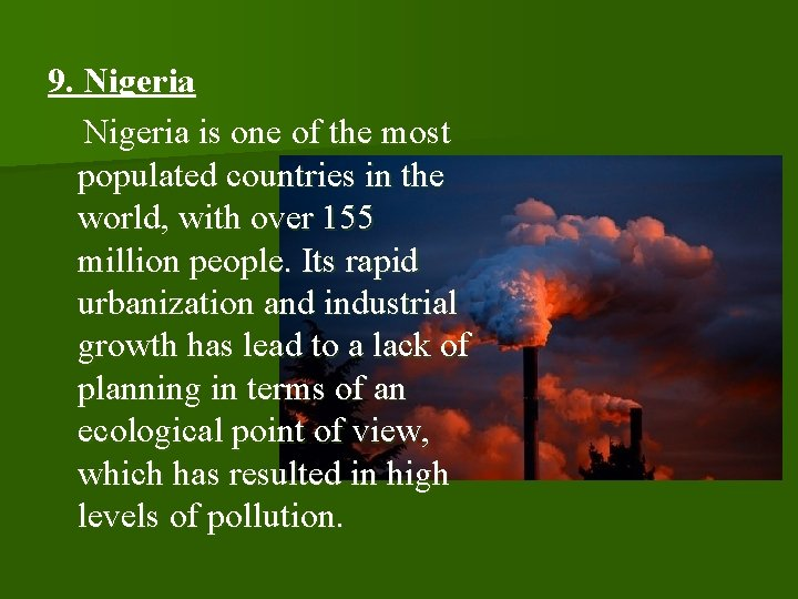 9. Nigeria is one of the most populated countries in the world, with over