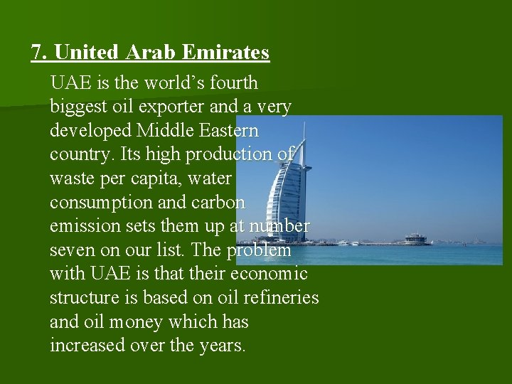 7. United Arab Emirates UAE is the world's fourth biggest oil exporter and a