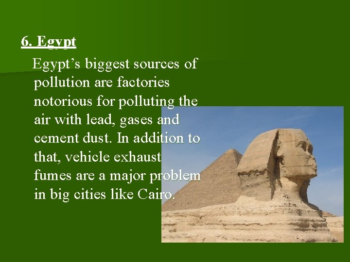 6. Egypt's biggest sources of pollution are factories notorious for polluting the air with