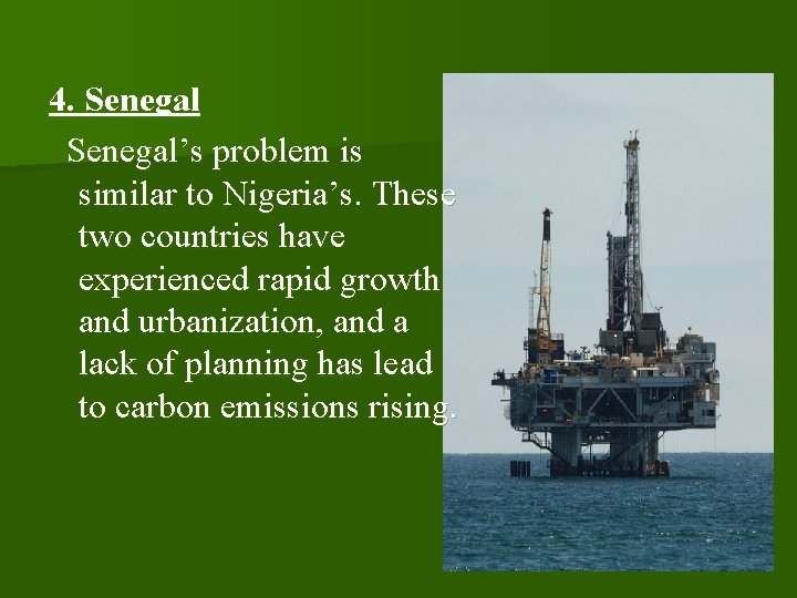 4. Senegal's problem is similar to Nigeria's. These two countries have experienced rapid growth