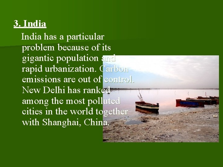 3. India has a particular problem because of its gigantic population and rapid urbanization.