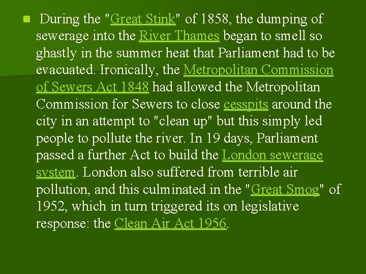 """n During the """"Great Stink"""" of 1858, the dumping of sewerage into the River"""