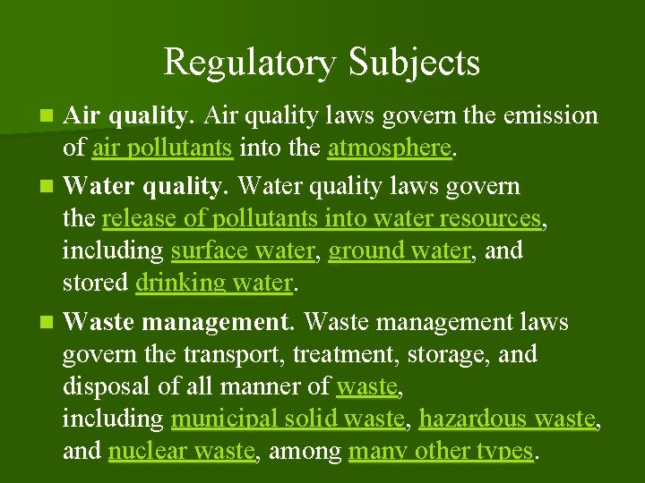 Regulatory Subjects Air quality laws govern the emission of air pollutants into the atmosphere.