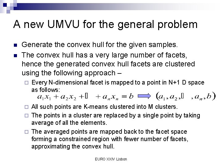 A new UMVU for the general problem n n Generate the convex hull for