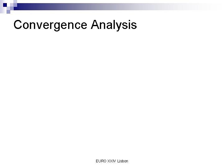 Convergence Analysis EURO XXIV Lisbon