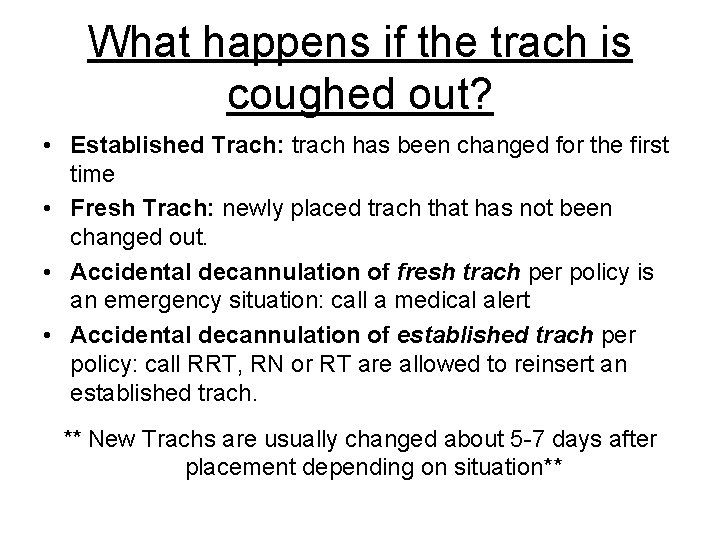What happens if the trach is coughed out? • Established Trach: trach has been