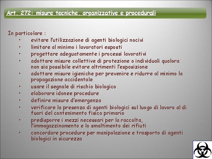 Art. 272: misure tecniche, organizzative e procedurali In particolare : • evitare l'utilizzazione di