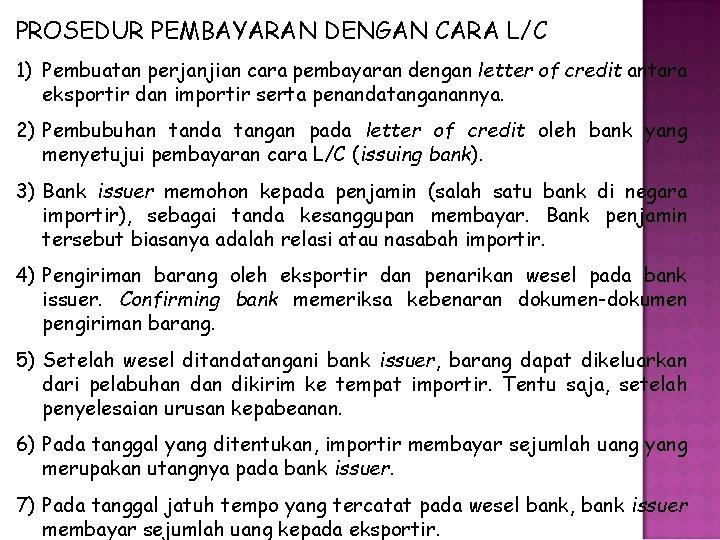 PROSEDUR PEMBAYARAN DENGAN CARA L/C 1) Pembuatan perjanjian cara pembayaran dengan letter of credit