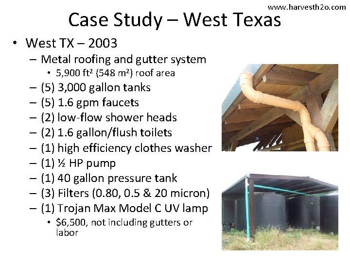 www. harvesth 2 o. com Case Study – West Texas • West TX –