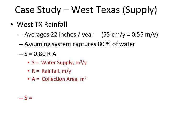 Case Study – West Texas (Supply) • West TX Rainfall – Averages 22 inches