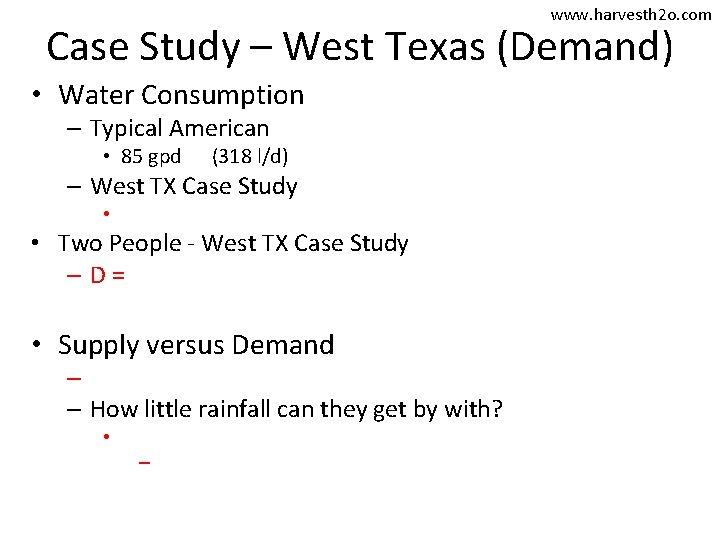 www. harvesth 2 o. com Case Study – West Texas (Demand) • Water Consumption