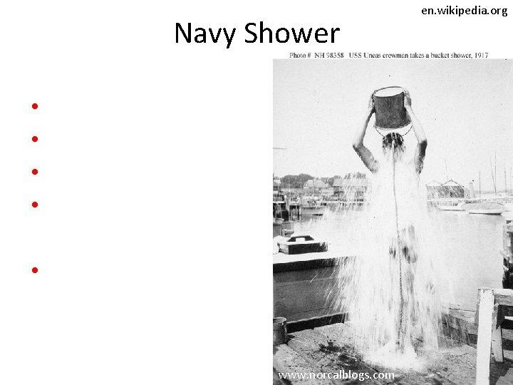 Navy Shower • • • www. norcalblogs. com en. wikipedia. org