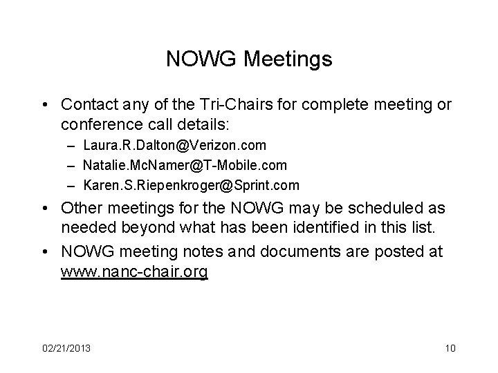 NOWG Meetings • Contact any of the Tri-Chairs for complete meeting or conference call