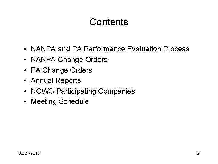 Contents • • • NANPA and PA Performance Evaluation Process NANPA Change Orders Annual