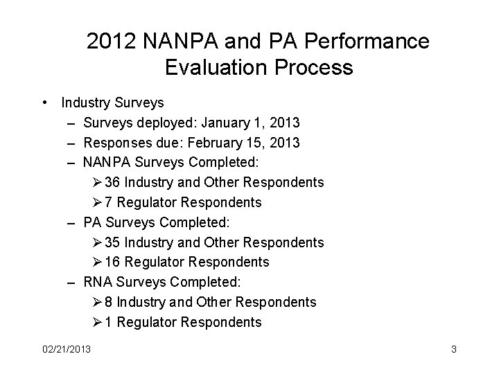 2012 NANPA and PA Performance Evaluation Process • Industry Surveys – Surveys deployed: January