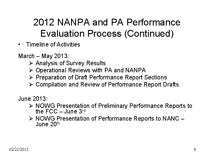 2012 NANPA and PA Performance Evaluation Process (Continued) • Timeline of Activities March –