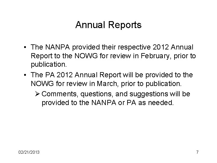 Annual Reports • The NANPA provided their respective 2012 Annual Report to the NOWG
