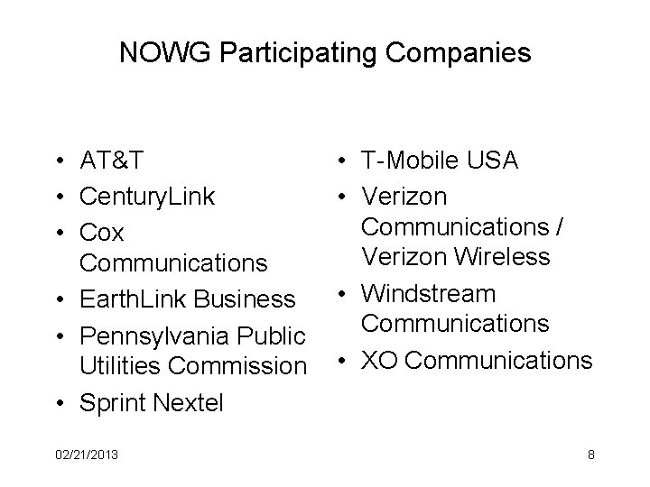 NOWG Participating Companies • AT&T • Century. Link • Cox Communications • Earth. Link