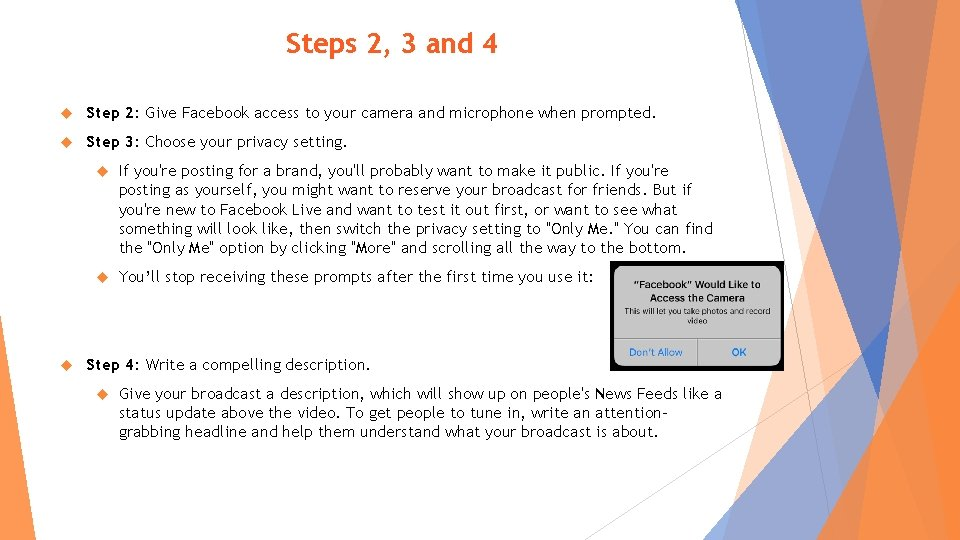 Steps 2, 3 and 4 Step 2: Give Facebook access to your camera and