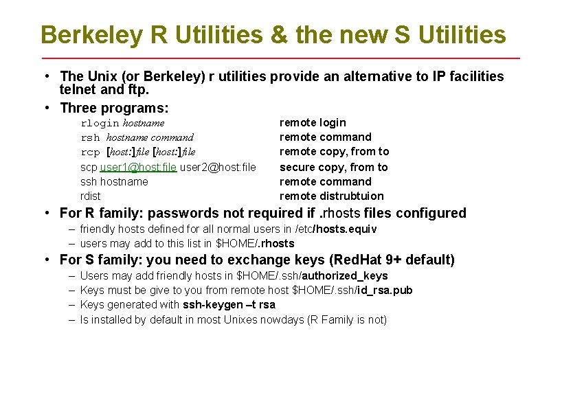 Berkeley R Utilities & the new S Utilities • The Unix (or Berkeley) r