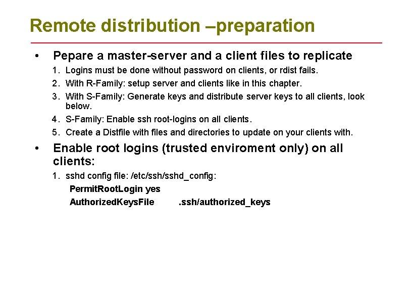 Remote distribution –preparation • Pepare a master-server and a client files to replicate 1.