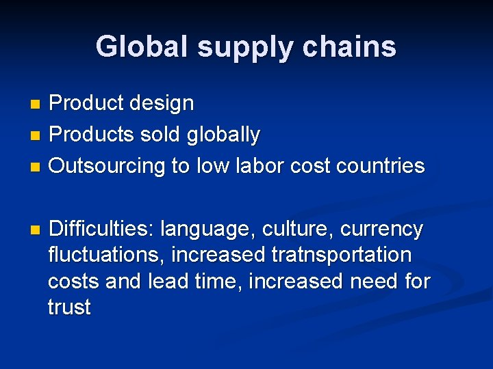Global supply chains Product design n Products sold globally n Outsourcing to low labor