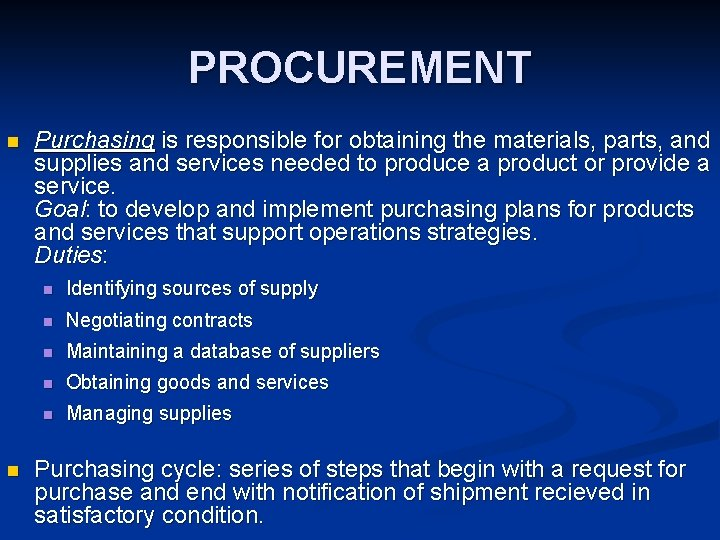 PROCUREMENT n n Purchasing is responsible for obtaining the materials, parts, and supplies and