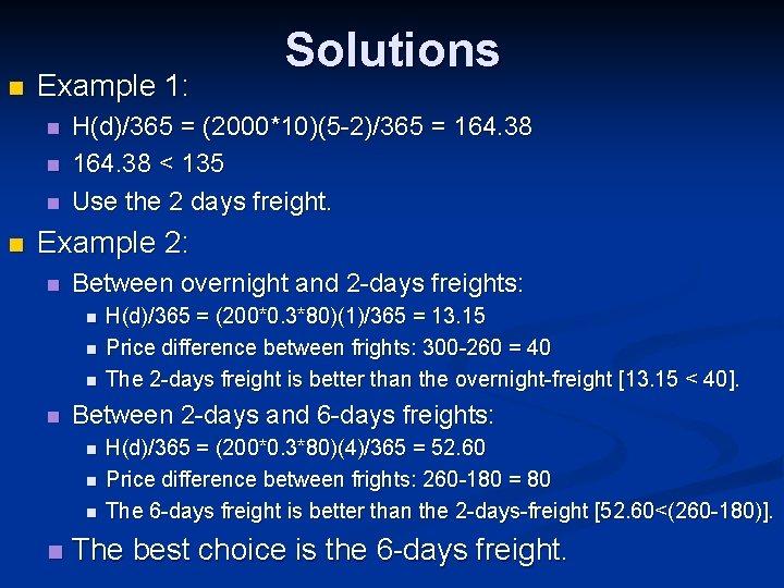 n Example 1: n n Solutions H(d)/365 = (2000*10)(5 -2)/365 = 164. 38 <