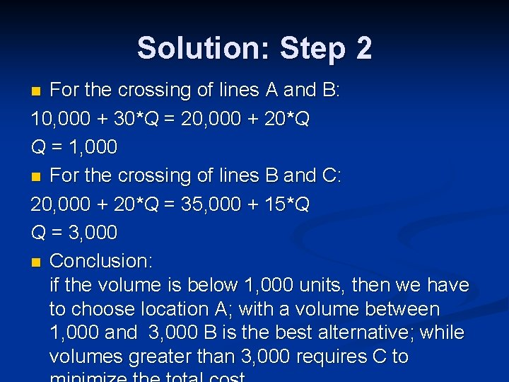 Solution: Step 2 For the crossing of lines A and B: 10, 000 +