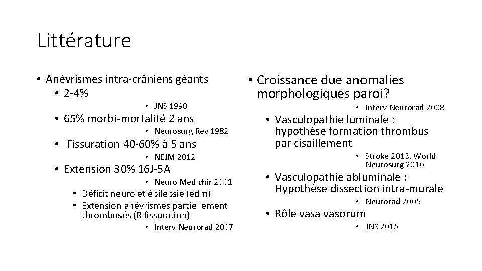 Littérature • Anévrismes intra-crâniens géants • 2 -4% • JNS 1990 • 65% morbi-mortalité