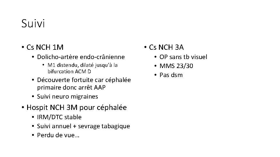 Suivi • Cs NCH 1 M • Dolicho-artère endo-crânienne • M 1 distendu, dilaté