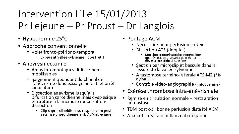 Intervention Lille 15/01/2013 Pr Lejeune – Pr Proust – Dr Langlois • Hypothermie 25°C