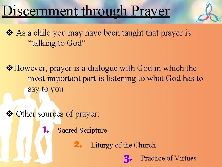 Discernment through Prayer v As a child you may have been taught that prayer