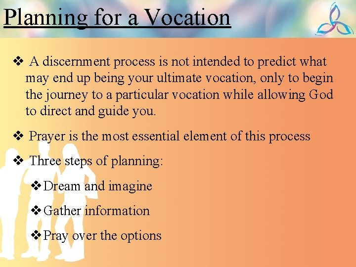 Planning for a Vocation v A discernment process is not intended to predict what