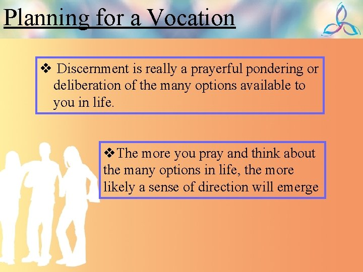 Planning for a Vocation v Discernment is really a prayerful pondering or deliberation of