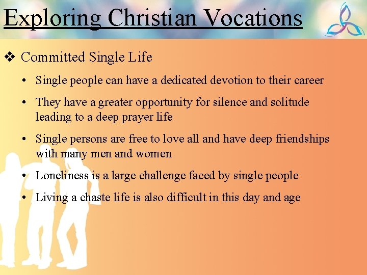 Exploring Christian Vocations v Committed Single Life • Single people can have a dedicated