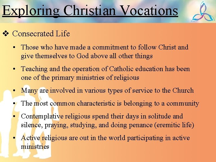 Exploring Christian Vocations v Consecrated Life • Those who have made a commitment to
