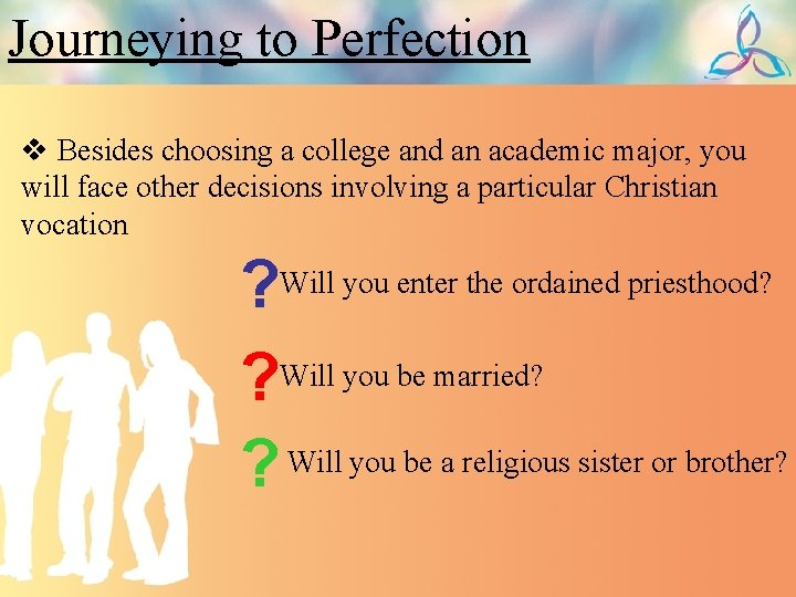 Journeying to Perfection v Besides choosing a college and an academic major, you will