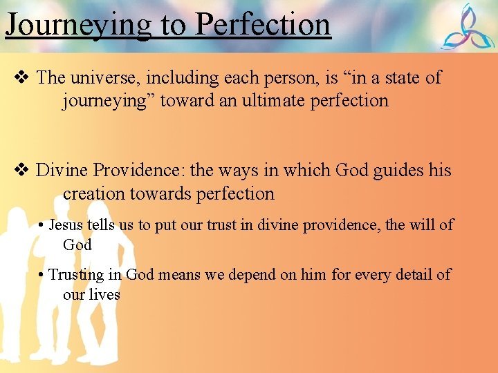 """Journeying to Perfection v The universe, including each person, is """"in a state of"""